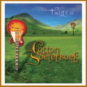 Cotton Soeterboek Band - Twisted