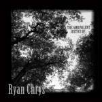 Ryan Chrys - The Ambivalent Justice of....