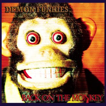 Demon Funkies - Back On The Monkey