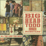 Big Head Todd & the Monsters - All The Love You Need