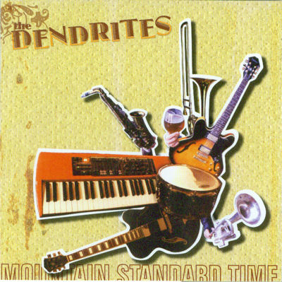 Mountain Standard Time - The Dendrites