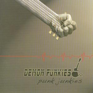 Demon Funkies - Punk Junkies