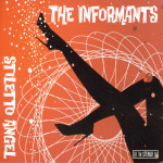 The Informants - Stiletto Angel