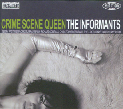 The Informants - Crime Scene Queen
