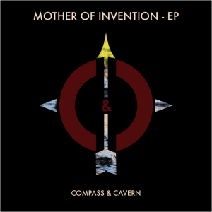 Compass & Cavern - Mother of Invention - EP